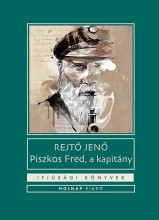 PISZKOS FRED, A KAPITÁNY - IFJÚSÁGI KÖNYVEK - - Ekönyv - REJTŐ JENŐ