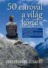 50 EURÓVAL A VILÁG KÖRÜL - Ekönyv - SCHACHT, CHRISTOPHER