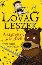 A MACERÁS MEDVE - LOVAG LESZEK - Ekönyv - FRENCH, VIVIAN - MELLING, DAVID