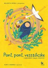 PONT, PONT, VESSZŐCSKE - LEGKISEBBEK MAGYAR NÉPMESÉI - Ekönyv - BAJZÁTH MÁRIA