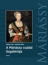 A MÁRIÁSSY CSALÁD ŐSGALÉRIÁJA - Ebook - TÜSKÉS ANNA - MÁRIÁSSY PÉTER