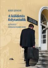 A KÜLDETÉS FOLYTATÓDIK - Ebook - KISS JÁNOS