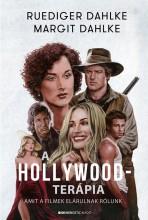 A HOLLYWOOD-TERÁPIA - AMIT A FILMEK ELÁRULNAK RÓLUNK - Ekönyv - DAHLKE, MARGIT-DAHLKE, RÜDIGER