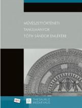 MŰVÉSZETTÖRTÉNETI TANULMÁNYOK TÓTH SÁNDOR EMLÉKÉRE - Ekönyv - MARTIN OPITZ KIADÓ