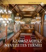 AZ ORSZÁGHÁZ NEVEZETES TERMEI - ORSZÁGHÁZI SÉTÁK - Ekönyv - CSÁKÓ BEÁTA - SAMU NAGY DÁNIEL