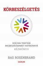 KÖRBESZÉLGETÉS - HOGYAN TEHETJÜK MEGBESZÉLÉSEINKET HATÉKONNYÁ - Ekönyv - ROSENBRAND, BAS
