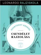 CSENDÉLET RAJZOLÁSA - LEONARDO RAJZISKOLA - Ekönyv - SZUNYOGHY ANDRÁS