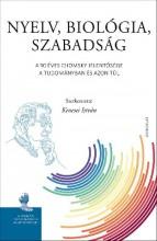 NYELV, BIOLÓGIA, SZABADSÁG - Ekönyv - GONDOLAT KIADÓ