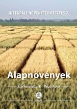 ALAPNÖVÉNYEK - INTEGRÁLT NÖVÉNYTERMESZTÉS 2. - Ekönyv - MEZŐGAZDA KIADÓ ÉS KERESKEDŐ KFT.