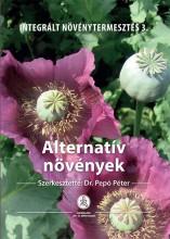 ALTERNATÍV NÖVÉNYEK - INTEGRÁLT NÖVÉNYTERMESZTÉS 3. - Ekönyv - MEZŐGAZDA KIADÓ ÉS KERESKEDŐ KFT.