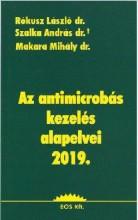 AZ ANTIMIKROBÁS KEZELÉS ALAPELVEI 2019 - 4.KIADÁS. - Ebook - RÓKUSZ LÁSZLÓ DR., SZALKA ANDRÁS DR., MA