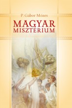 MAGYAR MISZTÉRIUM - Ekönyv - P.GÁBOR MÓZES
