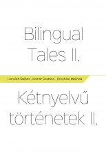 Bilingual Tales II - Kétnyelvű Történetek II. - Ebook - Horváth Balázs - Komár Szabina - Orosházi Melinda