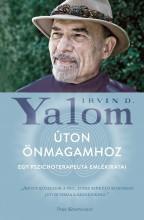 ÚTON ÖNMAGAMHOZ - EGY PSZICHOTERAPEUTA EMLÉKIRATAI - Ekönyv - YALOM, IRVIN D.