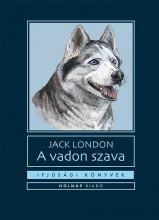 A VADON SZAVA - IFJÚSÁGI KÖNYVEK - ÚJ BORÍTÓ - Ekönyv - LONDON, JACK