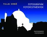 FOTOGRÁFIÁK, FOTÓFESTMÉNYEK - Ekönyv - TILLAI ERNŐ