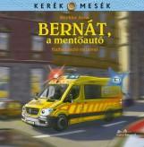 BERNÁT, A MENTŐAUTÓ - KERÉK MESÉK - ÜKH 2019 - Ekönyv - MECHLER ANNA