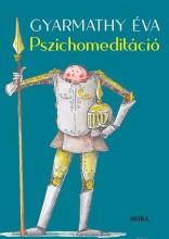 PSZICHOMEDITÁCIÓ - Ekönyv - GYARMATHY ÉVA