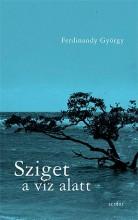 SZIGET A VÍZ ALATT - ÜKH 2019 - Ebook - FERDINANDY GYÖRGY