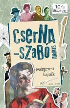 MÉRGEZETT HAJTŰK - ÜKH 2019 - Ekönyv - CSERNA-SZABÓ ANRDÁS