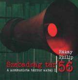 SZABADSÁG TÉR '56 - A KOMMUNISTA TERROR AKTÁI I. - Ekönyv - RÁKAY PHILIP