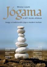 JÓGAMA - A HÉT VILÁG JÓGÁJA, AVAGY A TRADICIONÁLIS JÓGA A MODERN KORBAN - Ekönyv - MIREISZ LÁSZLÓ