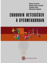 ENDOKRIN BETEGSÉGEK A GYERMEKKORBAN - Ekönyv - PÉTER FERENC-BLATNICZKY LÁSZLÓ-HALÁSZ ZI
