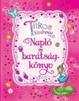 TITKOS KIRÁLYSÁG - NAPLÓ ÉS BARÁTSÁGKÖNYV  (6. UTÁNNYOMÁS) - Ekönyv - MANÓ KÖNYVEK