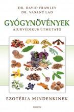 GYÓGYNÖVÉNYEK - ÁJURVÉDIKUS ÚTMUTATÓ - Ekönyv - FRAWLEY, DAVID DR.-LAD, VASANT DR.