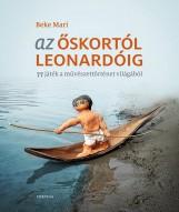 AZ ŐSKORTÓL LEONARDÓIG - ÜKH 2019 - Ekönyv - BEKE MARI