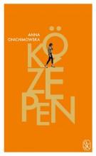 KÖZÉPEN - Ekönyv - ONICHIMOWSKA, ANNA