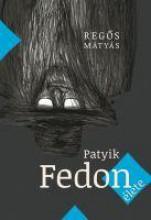 PATYIK FEDON ÉLETE - Ekönyv - REGŐS MÁTYÁS