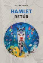 HAMLET RETÚR - Ekönyv - POLGÁR KRISTÓF