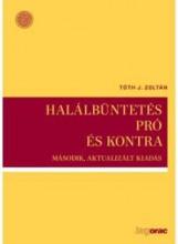 HALÁLBÜNTETÉS PRÓ ÉS KONTRA - 2.AKT. KIAD. - Ekönyv - TÓTH J. ZOLTÁN