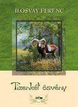 TIZENKÉT ÖSVÉNY - Ekönyv - ILOSVAY FERENC