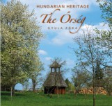 HUNGARIAN HERITAGE - THE ŐRSÉG - Ekönyv - ZÓKA GYULA