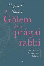 A GÓLEM ÉS A PRÁGAI RABBI - ÜKH 2019 - Ekönyv - UNGVÁRI TAMÁS