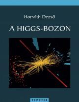 A Higgs-bozon - Ebook - Horváth Dezső
