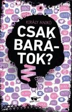 CSAK BARÁTOK? - ÜKH 2019 - Ekönyv - KIRÁLY ANIKÓ