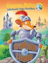 A BÁTOR LOVAG - IDŐUTAZÁS NÉGY KERÉKEN - Ekönyv - STILTON, GERONIMO