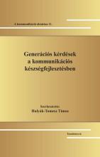 GENERÁCIÓS KÉRDÉSEK A KOMMUNIKÁCIÓS KÉSZSÉGFEJLESZTÉSBEN - Ekönyv - HUNGAROVOX BT.