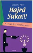 HAJRÁ SUKA!!! - AZ INSPIRÁCIÓ TERMÉSZETRAJZA - ÜKH 2019 - Ebook - DEZSÉNYI PÉTER