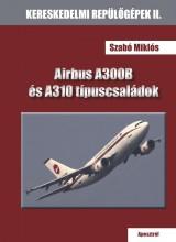 AIRBUS A300B ÉS A310 TÍPUSCSALÁDOK - ÜKH 2019 - Ekönyv - SZABÓ MIKLÓS