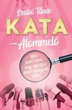 KATA - ÁLOMMELÓ - ÜKH 2019 - Ekönyv - SZABÓ TÜNDE
