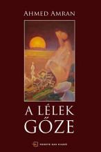 A LÉLEK GŐZE - ÜKH 2019 - Ebook - AMRAN, AHMED