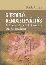 GÖRDÜLŐ RENDSZERVÁLTÁS - AZ ÉRTELMISÉG POLITIKAI SZEREPE MAGYARORSZÁGON - Ekönyv - BOZÓKI ANDRÁS