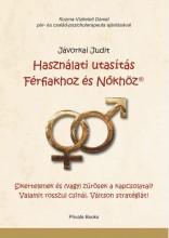 HASZNÁLATI UTASÍTÁS FÉRFIAKHOZ ÉS NŐKHÖZ - Ekönyv - JÁVORKAI JUDIT