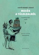 MESÉK A TÚLOLDALRÓL - TIZENHÁROM MESÉS NOVELLA - ÜKH 2019 - Ekönyv - CZETŐ BERNÁT LÁSZLÓ