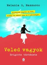 VELED VAGYOK - BRIGITTE TÖRTÉNETE - Ekönyv - MAZZUCCO, MELANIA G.