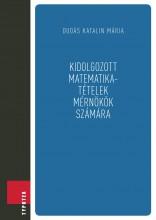 Kidolgozott matematikai tételek mérnökök számára - Ekönyv - Dudás Katalin Mária